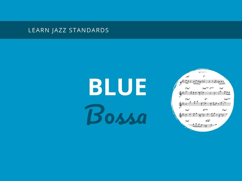 Blue Bossa - Learn Jazz Standards