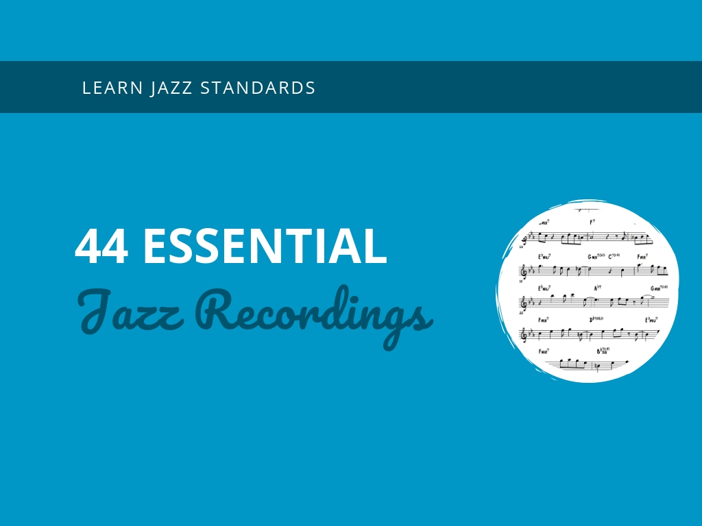 44 Essential Jazz Recordings