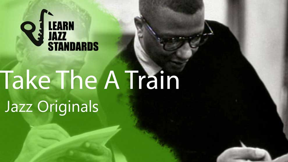 Take The A Train Learn Jazz Standards