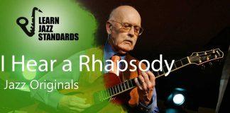 I Hear a Rhapsody - Jazz Standard