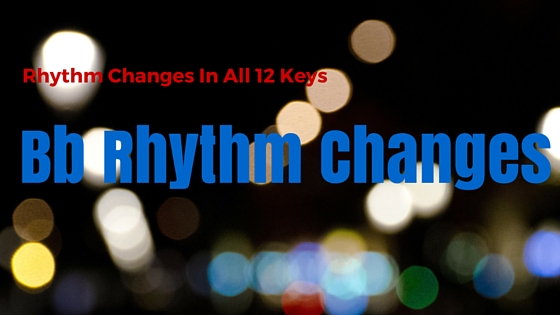 B Rhythm Changes - Learn Jazz Standards