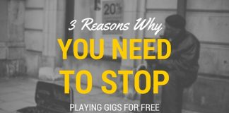 3 Reasons Why You Need To Stop Playing Gigs For Free