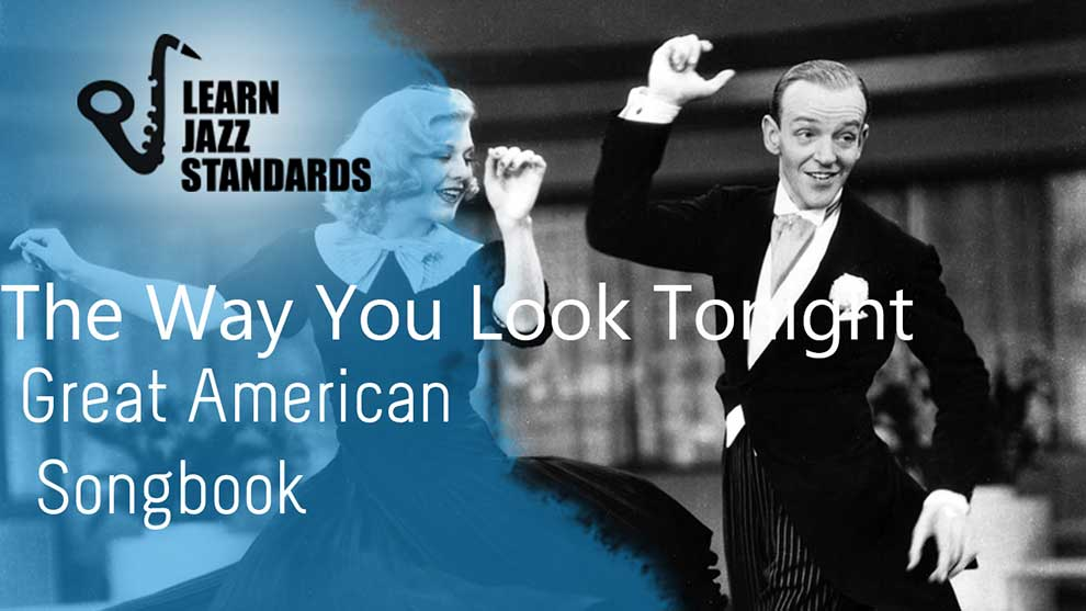 The Way You Look Tonight - Learn Jazz Standards