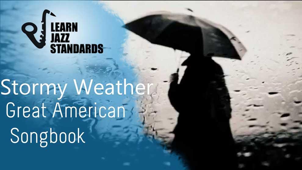 Stormy Weather Learn Jazz Standards
