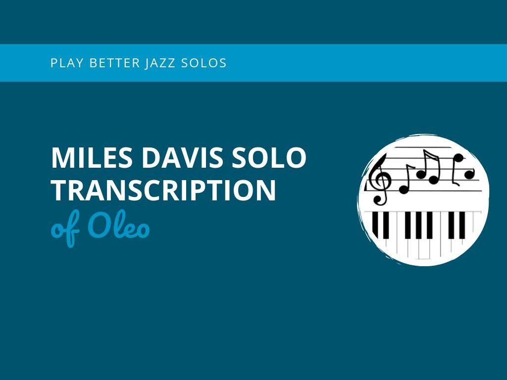 Miles Davis Solo Transcription of Oleo - Learn Jazz Standards