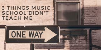 3 Things Music School Didn't Teach me