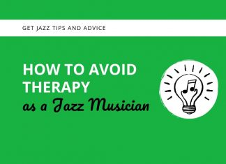How to Avoid Therapy as a Jazz Musician