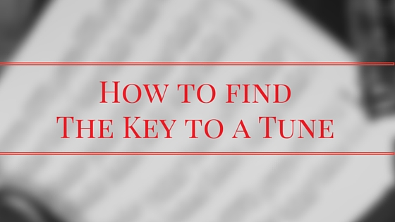 How To Find The Key to a tune
