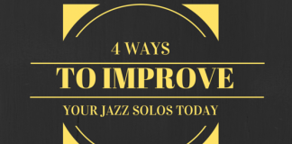 4 Ways to improve your jazz solos