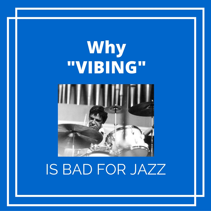 Why Vibing is bad for Jazz