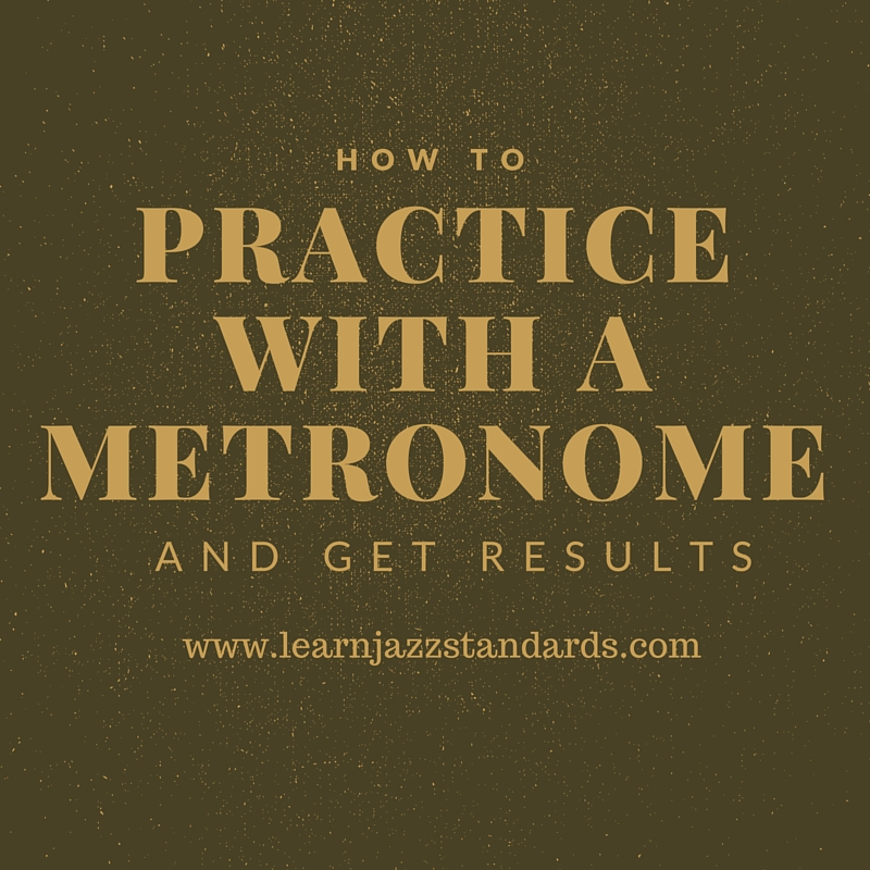 How To Practice With a Metronome