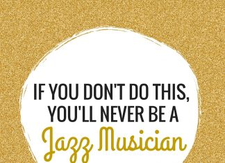 If You Don't Do This, You will never be a Jazz Musician