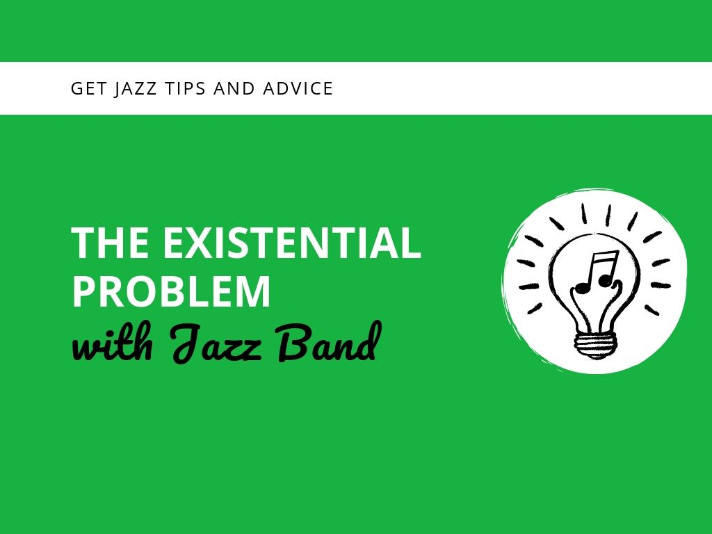 The Existential Problem with Jazz Band - Learn Jazz Standards