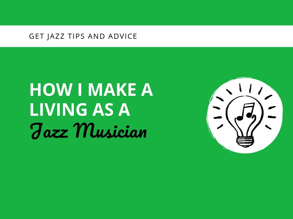 How I Make a Living as a Jazz Musician Learn Jazz Standards