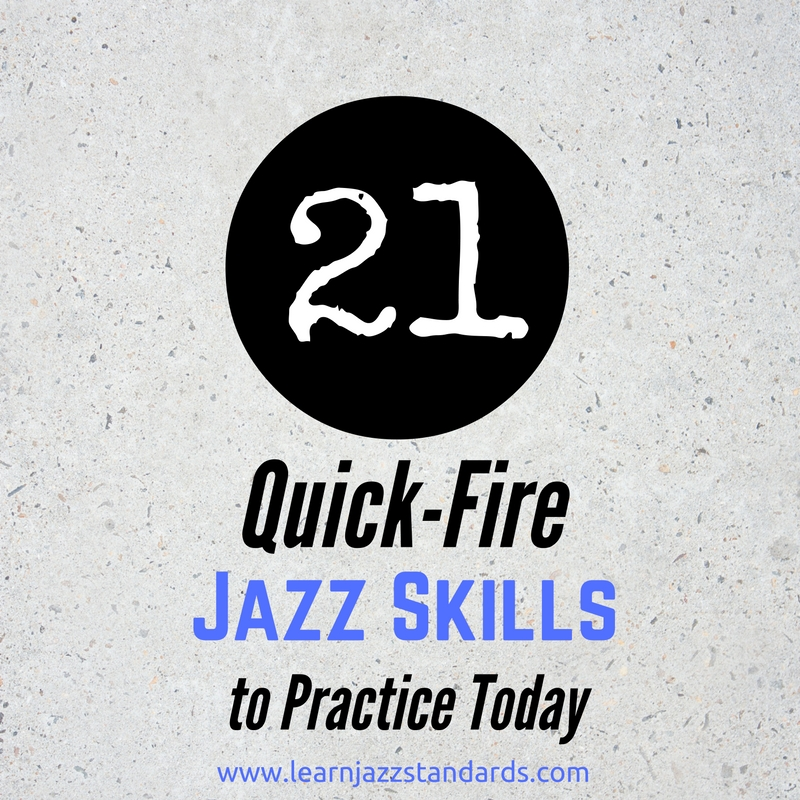 21 Quick-fire Jazz Skills to Practice Today
