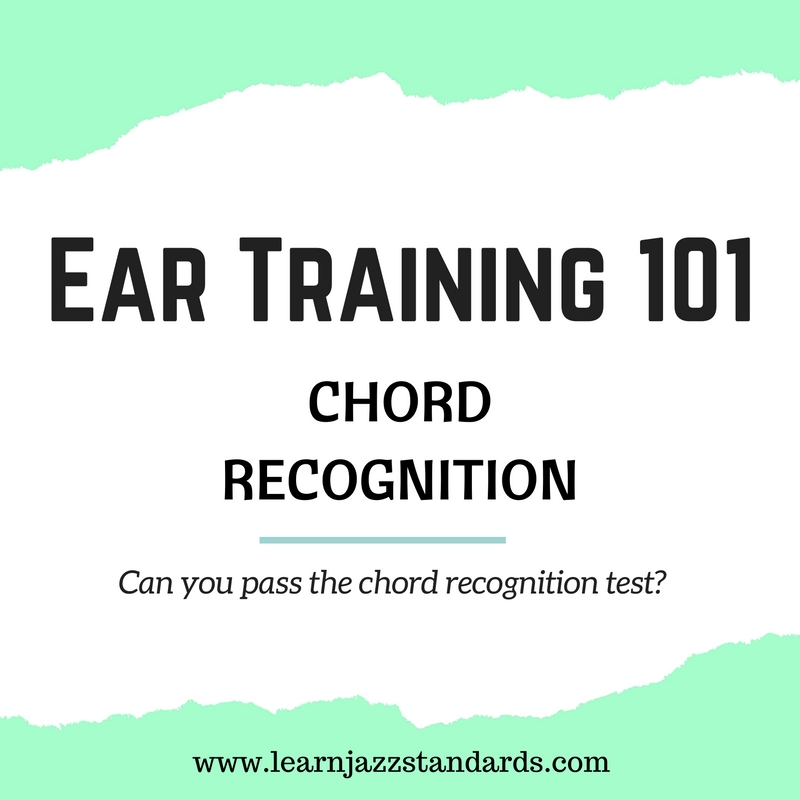 Ear Training 101: Chord Recognition - Learn Jazz Standards