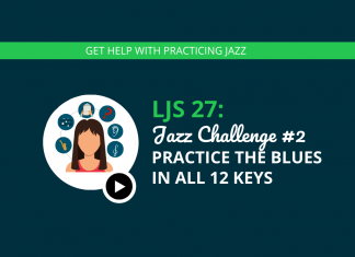 Jazz Challenge #2 Practice the Blues in all 12 Keys