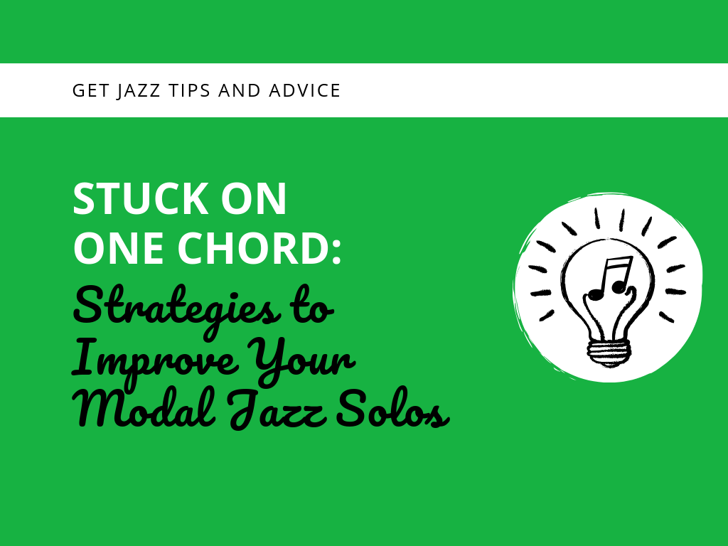 Stuck On One Chord: Strategies to Improve Your Modal Jazz