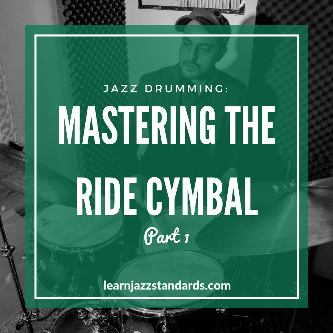 Jazz Drumming: Mastering the Ride Cymbal Part 1 - Learn Jazz