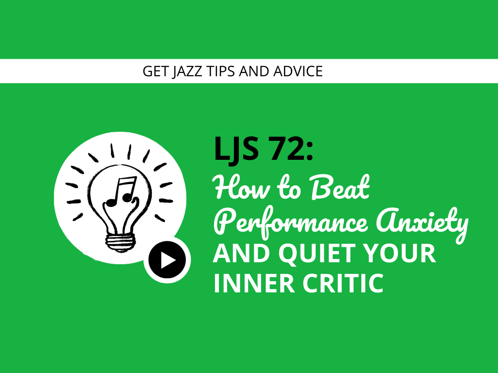 How to Beat Performance Anxiety and Quiet Your Inner Critic