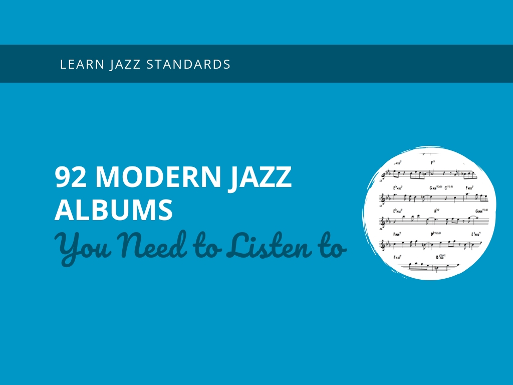 92 Modern Jazz Albums You Need to Listen to - Learn Jazz Standards