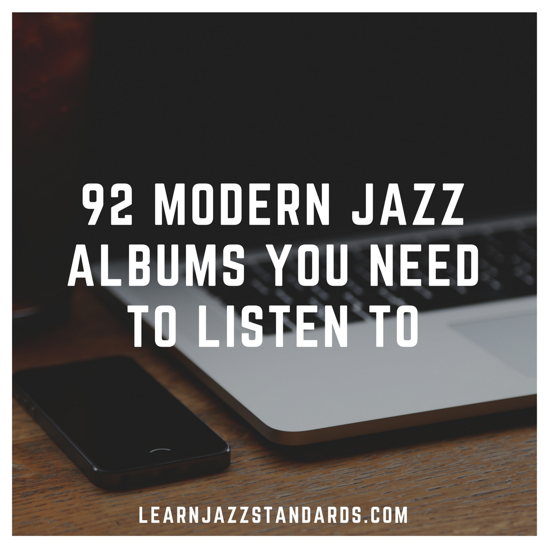 92 modern jazz albums you need to listen to learn jazz standards fandeluxe Image collections