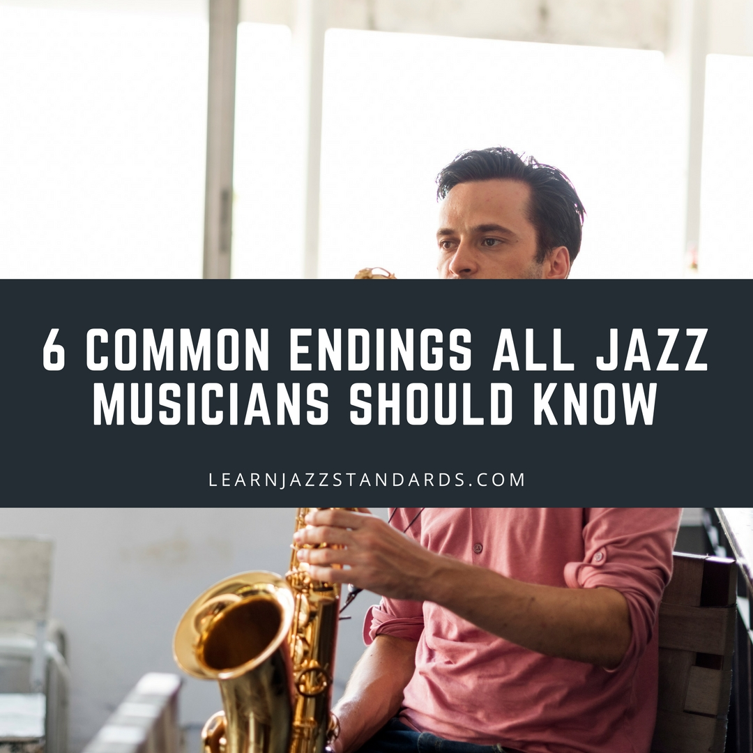6 Common Endings All Jazz Musicians Should Know - Learn Jazz