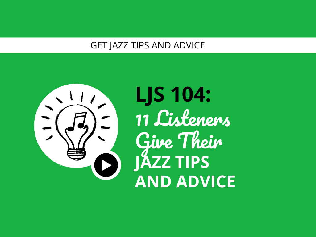 11 Listeners Give Their Jazz Tips and Advice