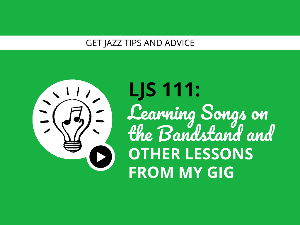 Learning Songs on the Bandstand and Other Lessons From My Gig