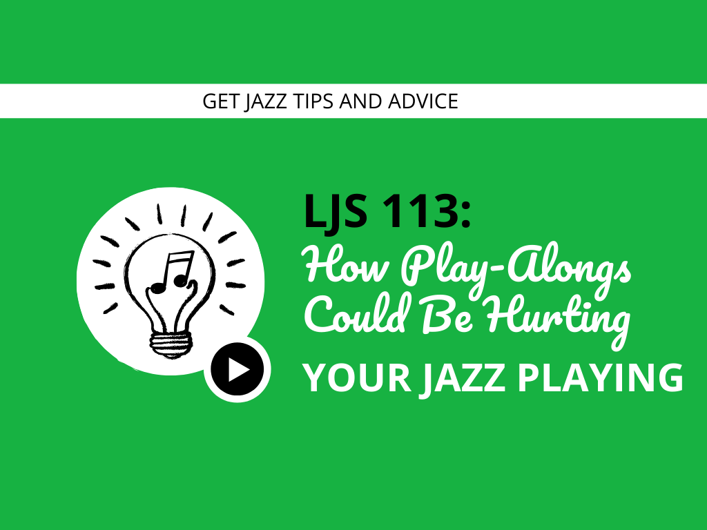 How Play-Alongs Could Be Hurting Your Jazz Playing