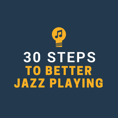 30 Steps to Better Jazz Playing