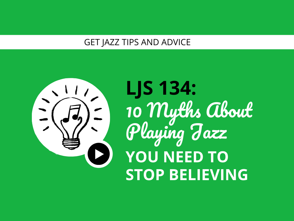 10 Myths About Playing Jazz You Need to Stop Believing