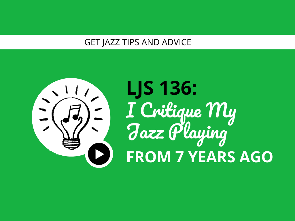 I Critique My Jazz Playing From 7 Years Ago