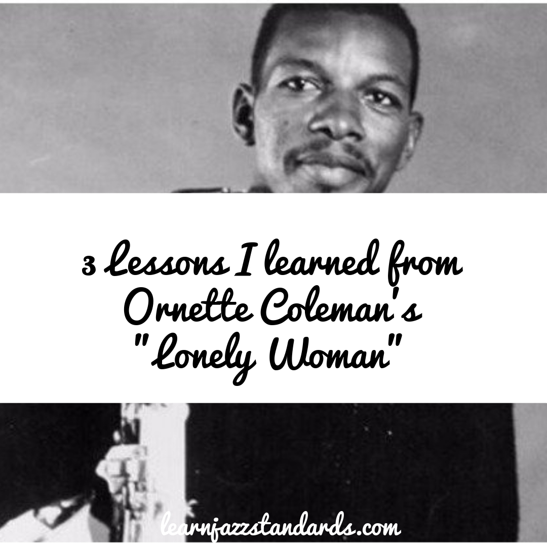 3 Lessons I Learned From Ornette Colman's Lonely Woman