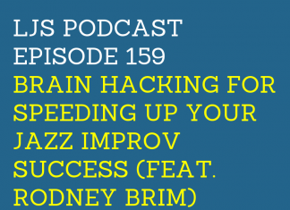 Brain Hacking for Speeding Up Your Jazz Improv Success (feat. Rodney Brim)