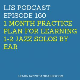 1 Month Practicing Plan For Learning 1-2 Jazz Solos by Ear