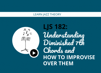 Understanding Diminished 7th Chords and How to Improvise Over Them (feat. Adam Levy)