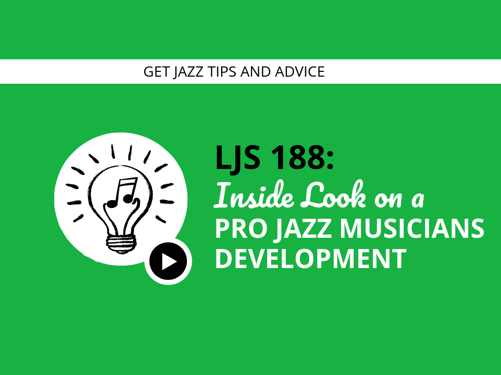 Inside Look on a Pro Jazz Musicians Development