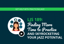 Finding More Time to Practice and Skyrocketing Your Jazz Potential (feat. Brett Pontecorvo)