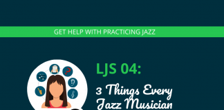 3 Things Every Jazz Musician Should Practice