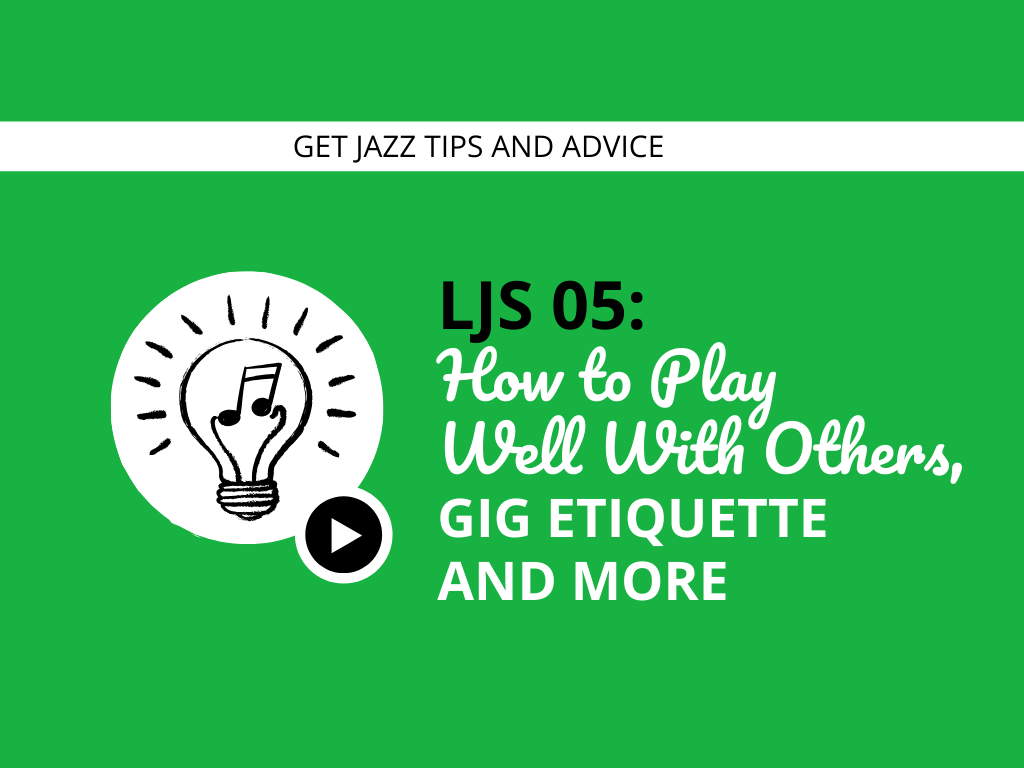 How to Play Well With Others, Gig Etiquette and More