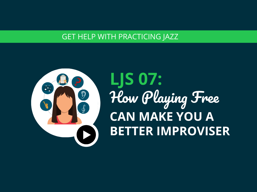 How Playing Free Can Make You a Better Improviser