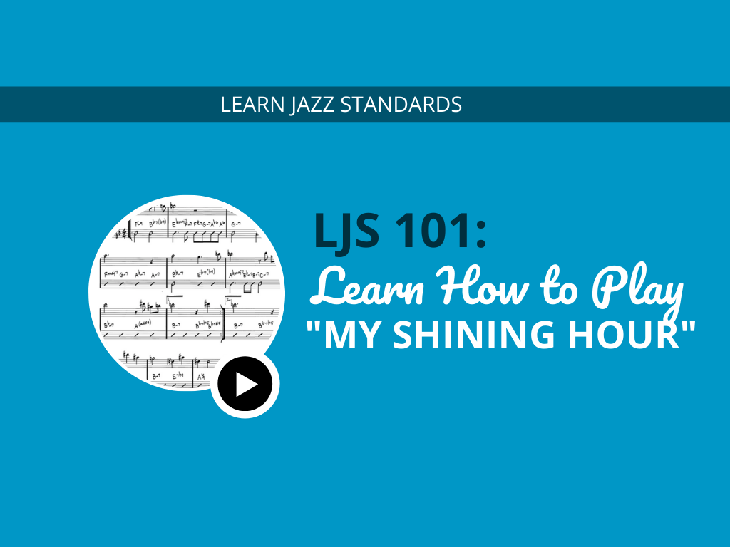 """Learn How to Play """"My Shining Hour"""""""