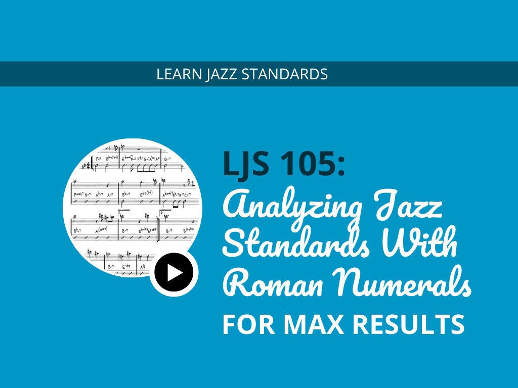 Analyzing Jazz Standards With Roman Numerals for Max Results