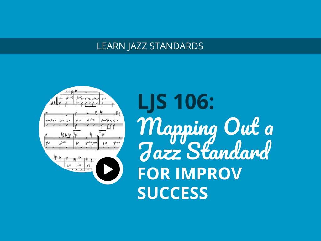 Mapping Out a Jazz Standard for Improv Success