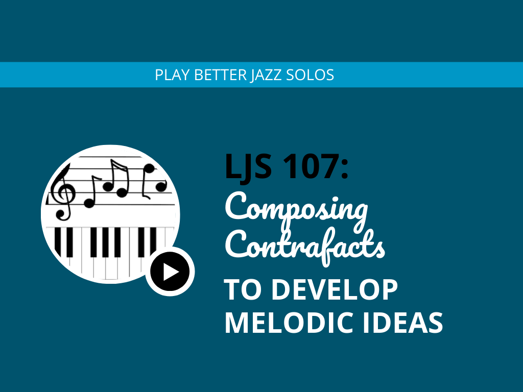 Composing Contrafacts to Develop Melodic Ideas