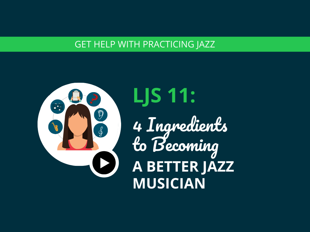 4 Ingredients to Becoming a Better Jazz Musician