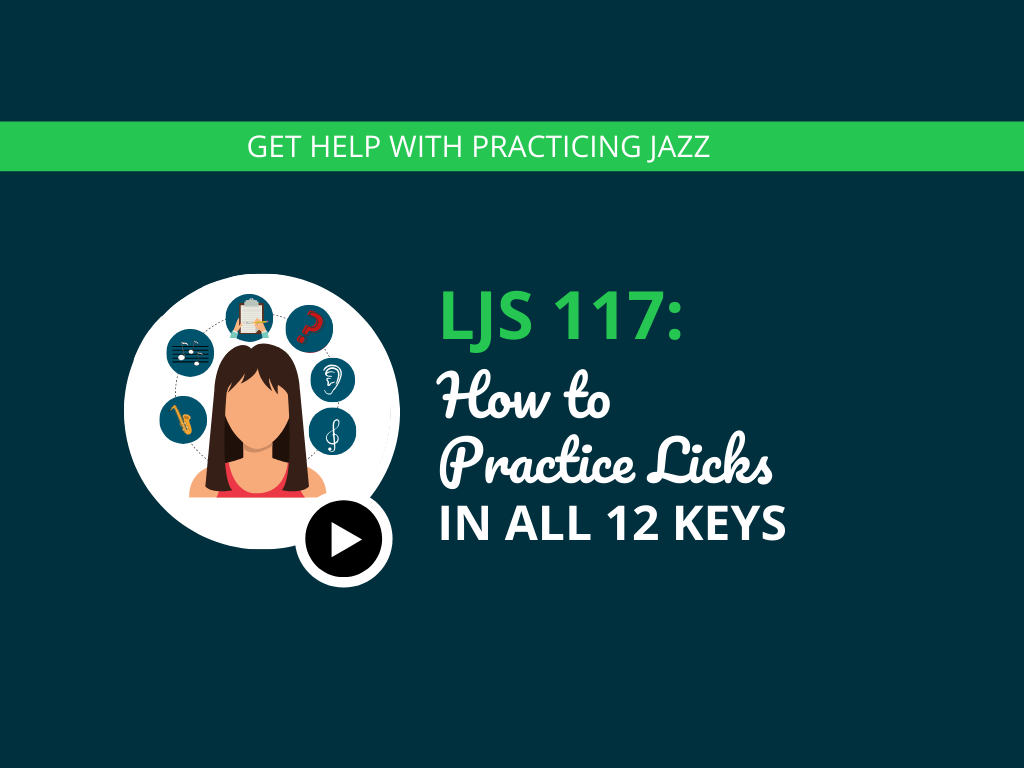 How to Practice Licks in all 12 Keys