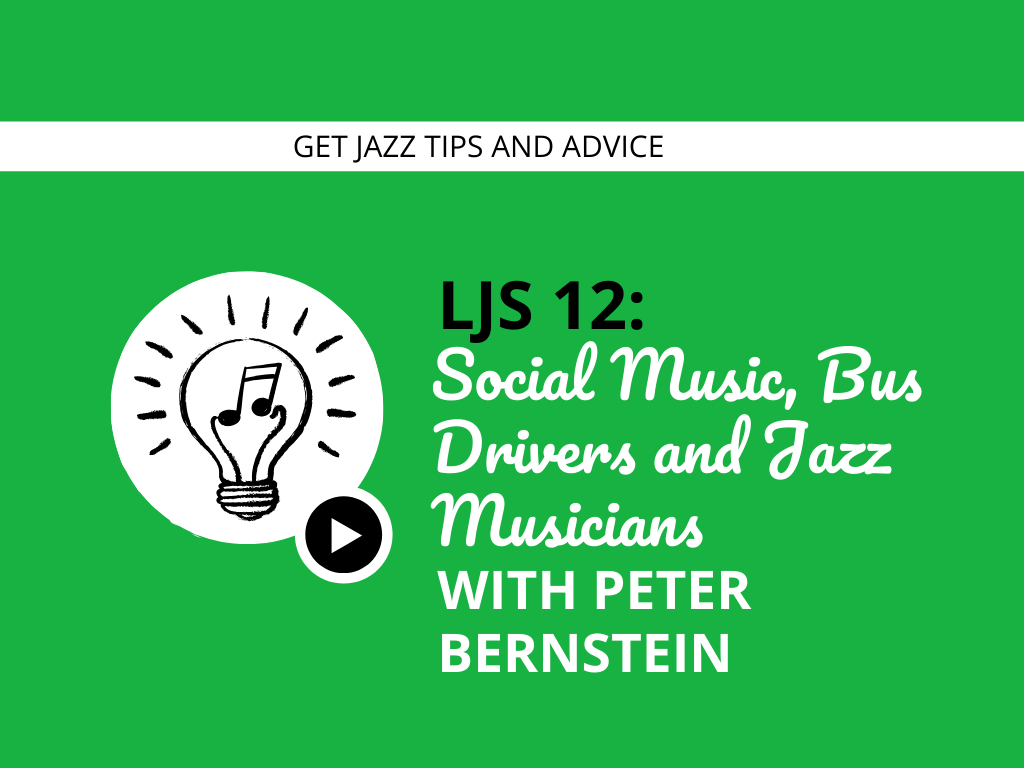 Social Music, Bus Drivers and Jazz Musicians with Peter Bernstein