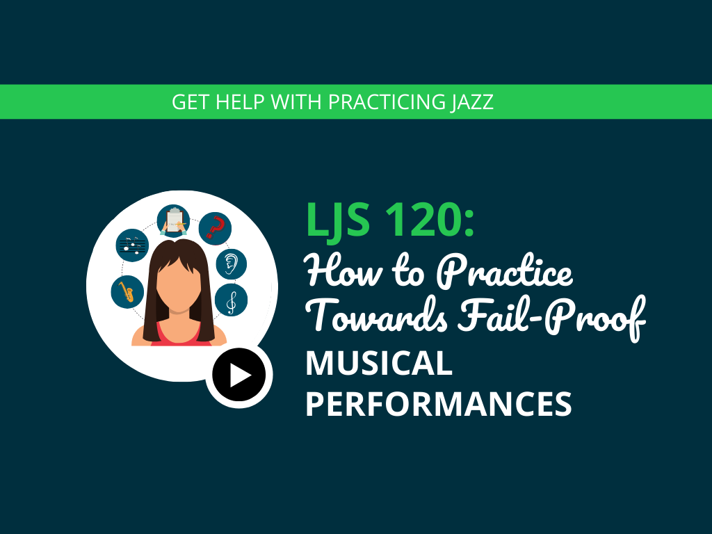 How to Practice Towards Fail-Proof Musical Performances